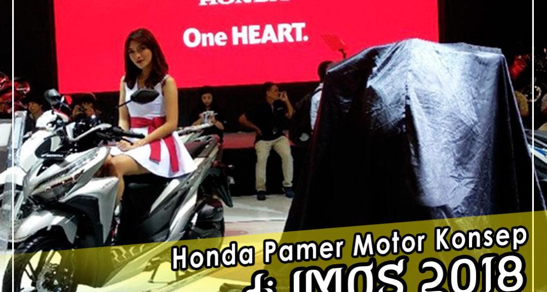 Honda Pamer Motor Konsep di INOS 2018 IG WEB